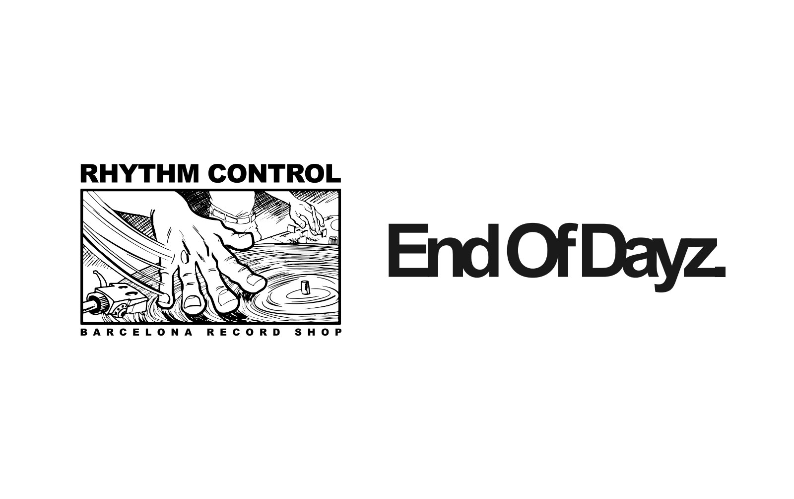 End of Dayz / Rhythm Control Barcelona